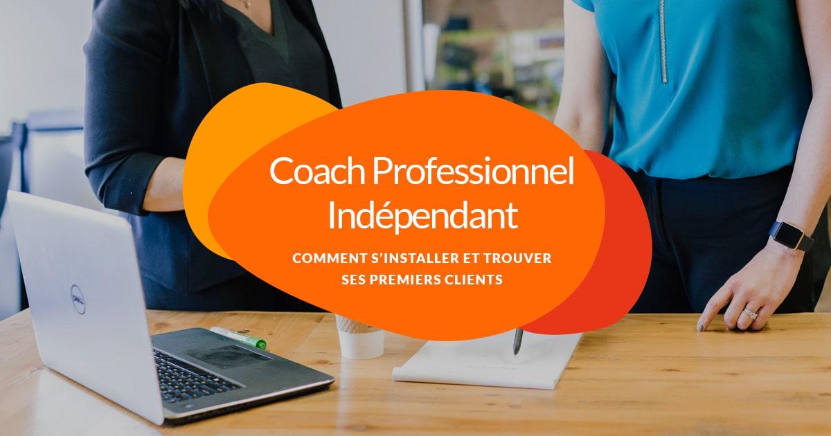 Coach professionnel indépendant - trouver ses premiers clients