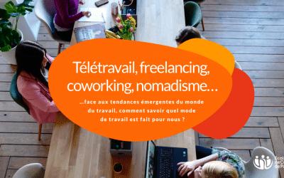 Télétravail, freelancing, coworking…face aux tendances émergentes du monde du travail, comment savoir quel mode de travail est fait pour nous ?